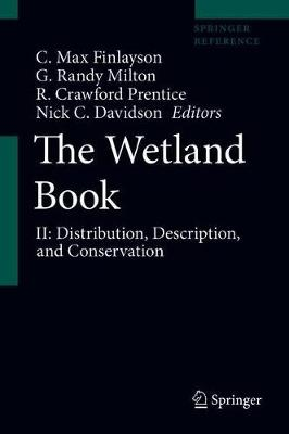 The Wetland Book: II: Distribution, Description, and Conservation - The Wetland Book (Hardback)