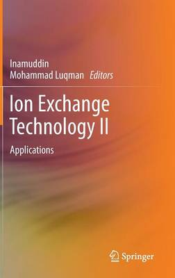 Ion Exchange Technology II: Applications (Hardback)