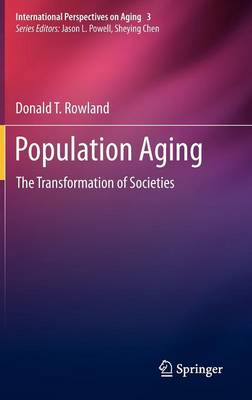 Population Aging: The Transformation of Societies - International Perspectives on Aging 3 (Hardback)
