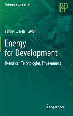 Energy for Development: Resources, Technologies, Environment - Environment & Policy 54 (Hardback)