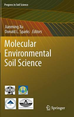 Molecular Environmental Soil Science - Progress in Soil Science (Hardback)