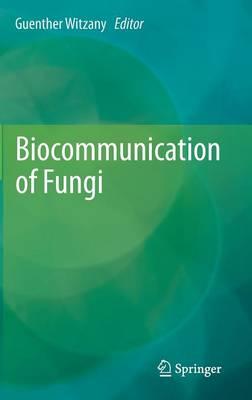 Biocommunication of Fungi (Hardback)