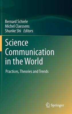 Science Communication in the World: Practices, Theories and Trends (Hardback)