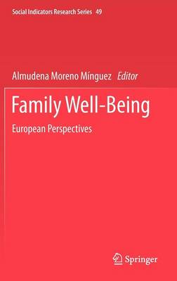 Family Well-Being: European Perspectives - Social Indicators Research Series 49 (Hardback)