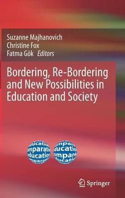 Bordering, Re-Bordering and New Possibilities in Education and Society (Hardback)