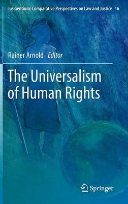 The Universalism of Human Rights - Ius Gentium: Comparative Perspectives on Law and Justice 16 (Hardback)