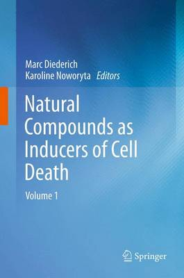 Natural compounds as inducers of cell death: volume 1 (Hardback)
