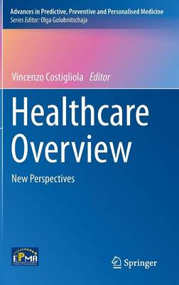 Healthcare Overview: New Perspectives - Advances in Predictive, Preventive and Personalised Medicine 1 (Hardback)