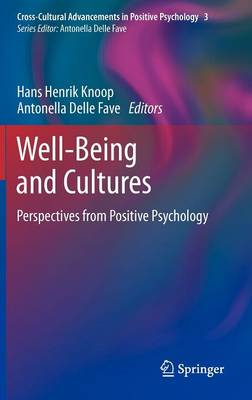Well-Being and Cultures: Perspectives from Positive Psychology - Cross-Cultural Advancements in Positive Psychology 3 (Hardback)