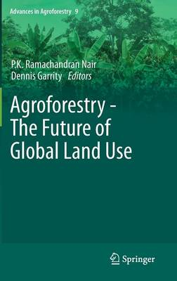 Agroforestry - The Future of Global Land Use - Advances in Agroforestry 9 (Hardback)