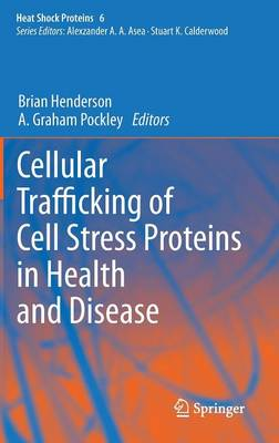 Cellular Trafficking of Cell Stress Proteins in Health and Disease - Heat Shock Proteins 6 (Hardback)