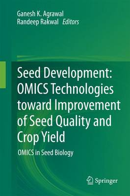 Seed Development: OMICS Technologies toward Improvement of Seed Quality and Crop Yield: OMICS in Seed Biology (Hardback)