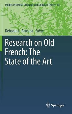 Research on Old French: The State of the Art - Studies in Natural Language and Linguistic Theory 88 (Hardback)