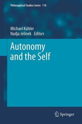 Autonomy and the Self - Philosophical Studies Series 118 (Hardback)