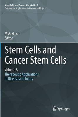 Stem Cells and Cancer Stem Cells, Volume 8: Therapeutic Applications in Disease and Injury - Stem Cells and Cancer Stem Cells 8 (Hardback)