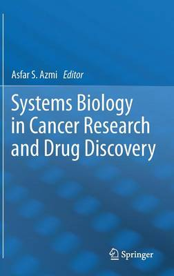 Systems Biology in Cancer Research and Drug Discovery (Hardback)
