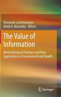 The Value of Information: Methodological Frontiers and New Applications in Environment and Health (Hardback)