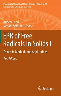 EPR of Free Radicals in Solids I: Trends in Methods and Applications - Progress in Theoretical Chemistry and Physics 24 (Hardback)