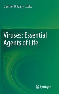 Viruses: Essential Agents of Life (Hardback)