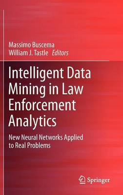 Intelligent Data Mining in Law Enforcement Analytics: New Neural Networks Applied to Real Problems (Hardback)