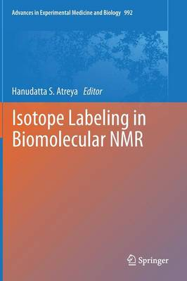 Isotope labeling in Biomolecular NMR - Advances in Experimental Medicine and Biology 992 (Hardback)