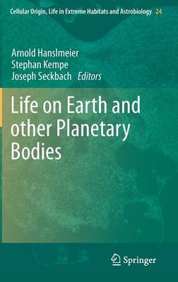 Life on Earth and other Planetary Bodies - Cellular Origin, Life in Extreme Habitats and Astrobiology 24 (Hardback)