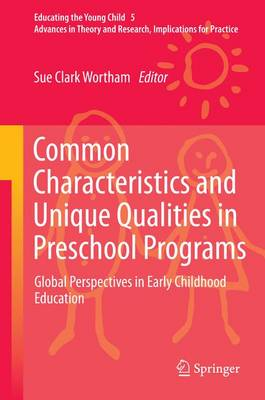 Common Characteristics and Unique Qualities in Preschool Programs: Global Perspectives in Early Childhood Education - Educating the Young Child 5 (Hardback)