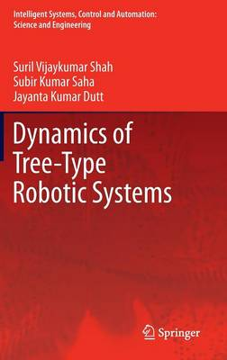 Dynamics of Tree-Type Robotic Systems - Intelligent Systems, Control and Automation: Science and Engineering 62 (Hardback)