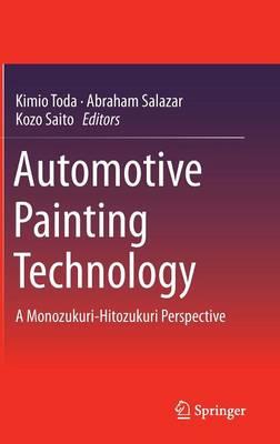 Automotive Painting Technology: A Monozukuri-Hitozukuri Perspective (Hardback)