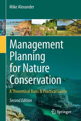 Management Planning for Nature Conservation: A Theoretical Basis & Practical Guide (Paperback)