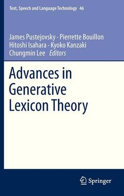 Advances in Generative Lexicon Theory - Text, Speech and Language Technology 46 (Hardback)