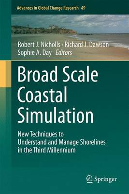 Broad Scale Coastal Simulation: New Techniques to Understand and Manage Shorelines in the Third Millennium - Advances in Global Change Research 49