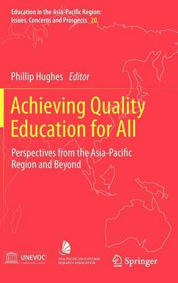Achieving Quality Education for All: Perspectives from the Asia-Pacific Region and Beyond - Education in the Asia-Pacific Region: Issues, Concerns and Prospects 20 (Hardback)