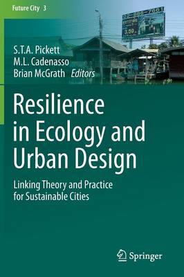 Resilience in Ecology and Urban Design: Linking Theory and Practice for Sustainable Cities - Future City 3 (Paperback)