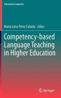 Competency-based Language Teaching in Higher Education - Educational Linguistics 14 (Hardback)