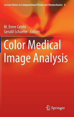 Color Medical Image Analysis - Lecture Notes in Computational Vision and Biomechanics 6 (Hardback)