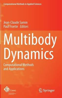 Multibody Dynamics: Computational Methods and Applications - Computational Methods in Applied Sciences 28 (Hardback)