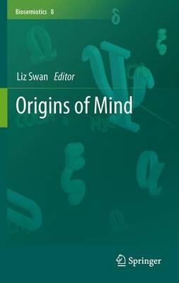 Origins of Mind - Biosemiotics 8 (Hardback)
