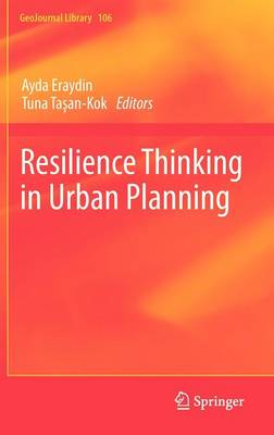 Resilience Thinking in Urban Planning - GeoJournal Library 106 (Hardback)