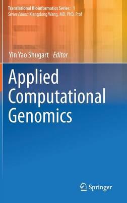 Applied Computational Genomics - Translational Bioinformatics 1 (Hardback)
