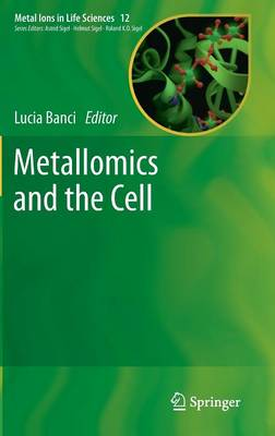 Metallomics and the Cell - Metal Ions in Life Sciences 12 (Hardback)