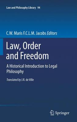Law, Order and Freedom: A Historical Introduction to Legal Philosophy - Law and Philosophy Library 94 (Paperback)