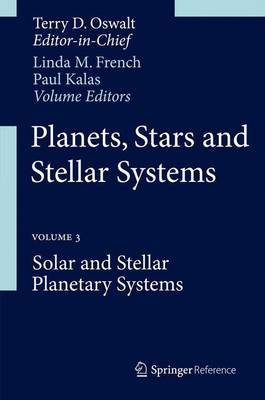 Planets, Stars and Stellar Systems: Volume 3: Solar and Stellar Planetary Systems