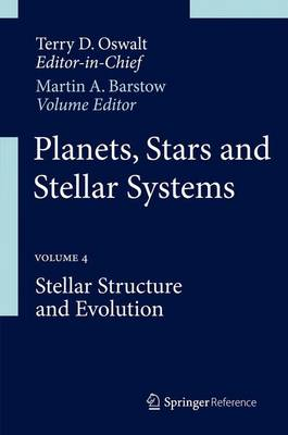 Planets, Stars and Stellar Systems: Volume 4: Stellar Structure and Evolution - Planets, Stars and Stellar Systems