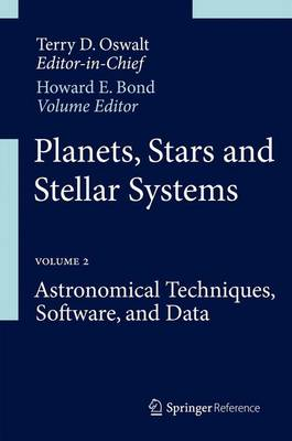 Planets, Stars and Stellar Systems: Volume 2: Astronomical Techniques, Software, and Data - Planets, Stars and Stellar Systems