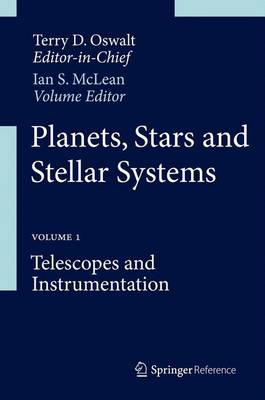 Planets, Stars and Stellar Systems: Volume 1: Telescopes and Instrumentation - Planets, Stars and Stellar Systems