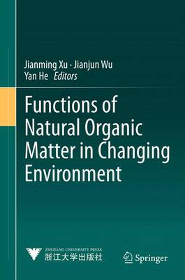 Functions of Natural Organic Matter in Changing Environment (Hardback)