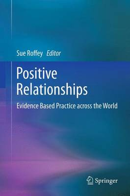 Positive Relationships: Evidence Based Practice across the World (Paperback)