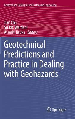 Geotechnical Predictions and Practice in Dealing with Geohazards - Geotechnical, Geological and Earthquake Engineering 25 (Hardback)