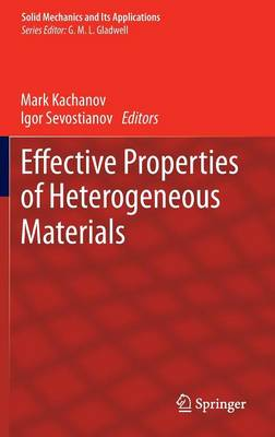 Effective Properties of Heterogeneous Materials - Solid Mechanics and Its Applications 193 (Hardback)